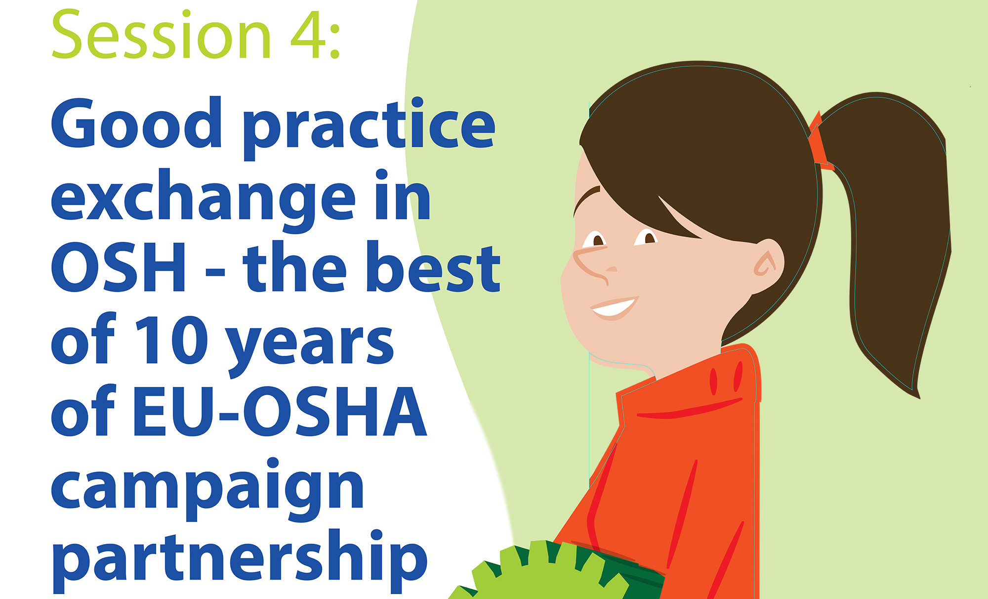 Parallel session 4 - Good practice exchange in OSH – 10 years of EU-OSHA campaign partnership